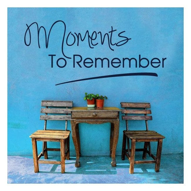 Vinyl decorative phrases Moments To Remember